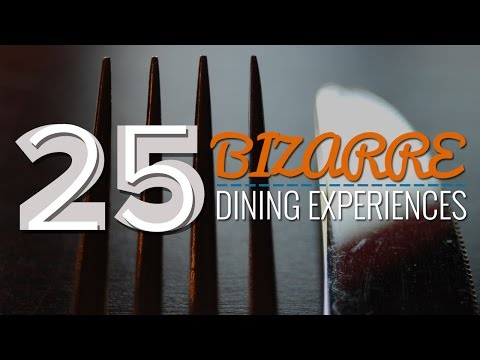 25 Bizarre Dining Experiences You Need To Try In Your Lifetime