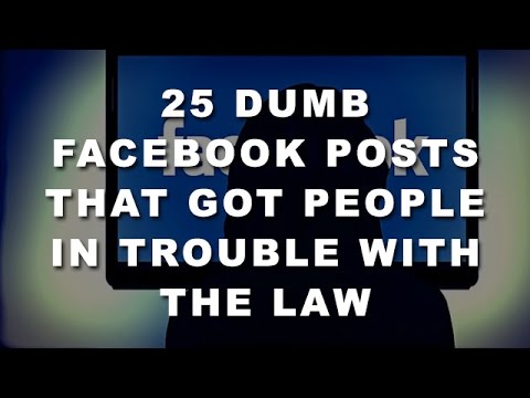 25 Dumb Facebook Posts That Got People In Trouble With The Law