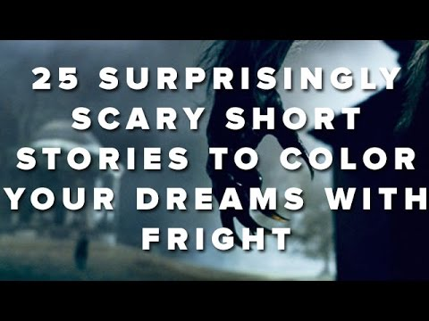 25 Surprisingly Scary Short Stories To Color Your Dreams With Fright