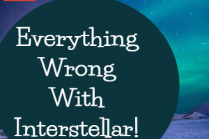 Everything Wrong With Interstellar