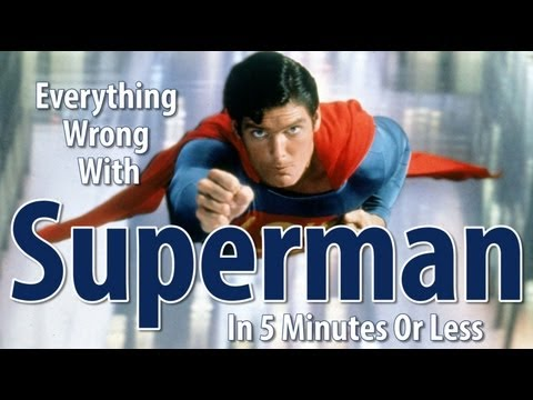 Everything Wrong With Superman The Movie In 5 Minutes Or Less