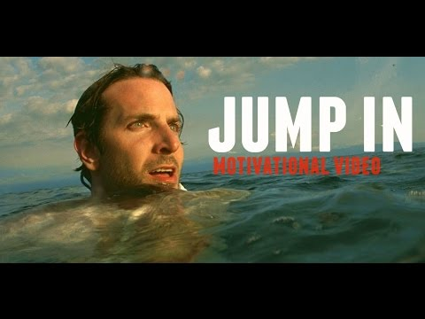 Jump In - Motivational Video 2015