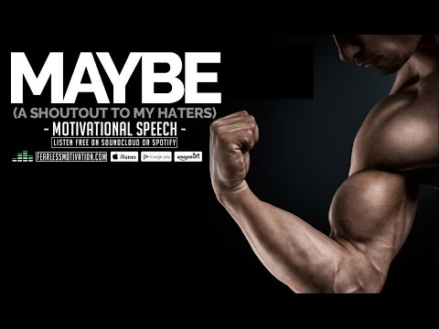 Maybe - A Shoutout To My Haters | Motivational Video