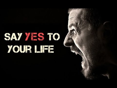 SAY YES TO YOUR LIFE - Motivational Video