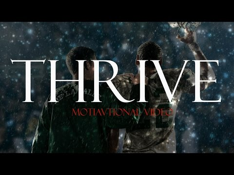 THRIVE  - Motivational Video