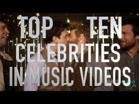 Top 10 Celebrities in Music Videos