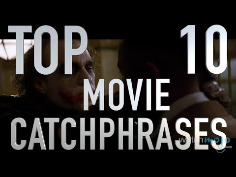 Top 10 Movie Catchphrases