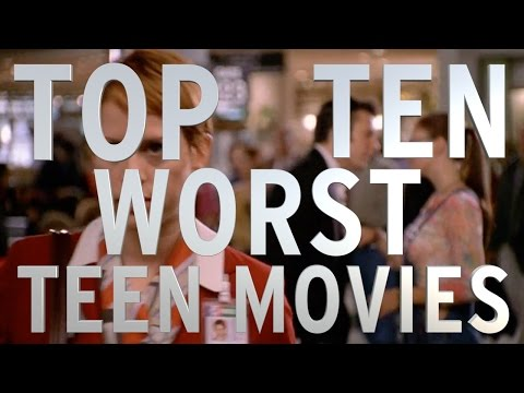 Top 10 Worst Teen Movies of All Time