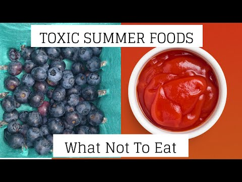 What Not To Eat This Summer: 4 COMMON TOXIC FOODS