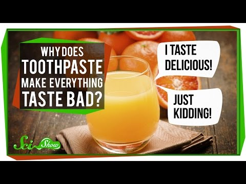 Why Does Toothpaste Make Everything Taste Bad?