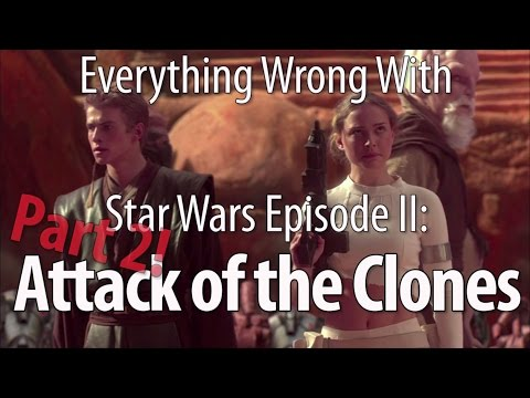 Everything Wrong With Star Wars Episode II: Attack of the Clones Part 2