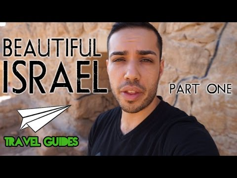 ISRAEL TRAVEL GUIDE - Part 1