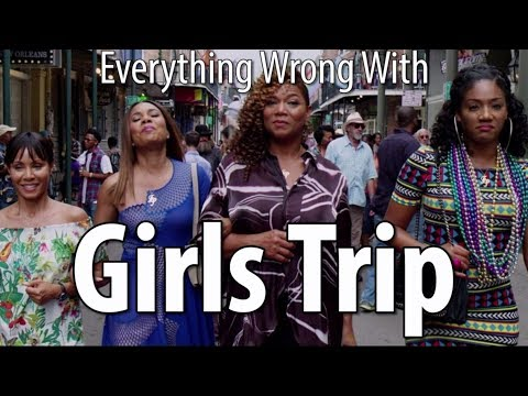 Everything Wrong With Girls Trip In 15 Minutes Or Less