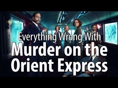 Everything Wrong With Murder On The Orient Express