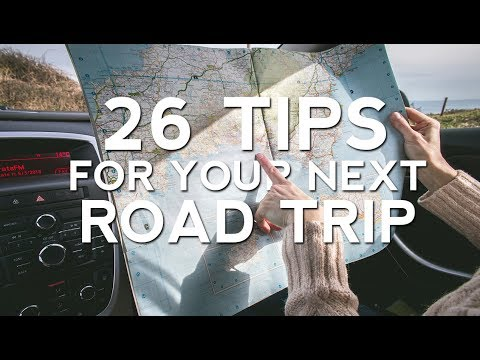 26 Travel Tips for Your Next Road Trip