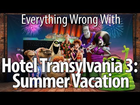 Everything Wrong With Hotel Transylvania 3: Summer Vacation