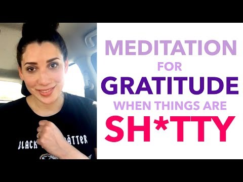 Meditation for Gratitude (When Things are Sh*tty) - BEXLIFE