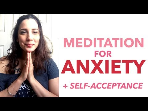 Meditation for Anxiety (and Self-Acceptance) - How to Meditate for Beginners - BEXLIFE