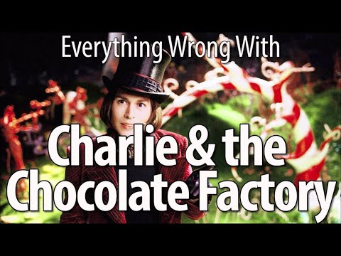 Everything Wrong With Charlie and the Chocolate Factory