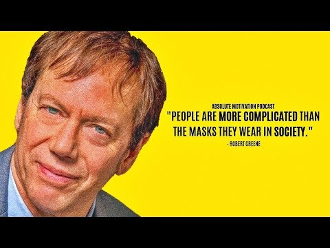 Robert Greene on The Laws of Human Nature, Mastery, and Strategy | Absolute Motivation Podcast #1