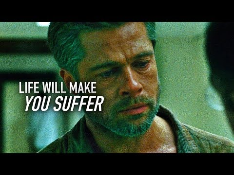 LIFE WILL MAKE YOU SUFFER - Eye-opening Motivational Video
